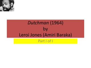 Dutchman  (1964) by Leroi  Jones ( Amiri  Baraka)
