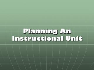 Planning An  Instructional Unit
