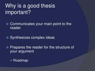 Why is a good thesis important?