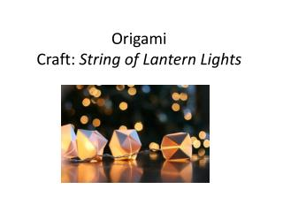 Origami Craft:  String of Lantern Lights