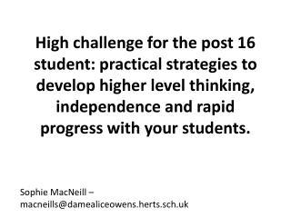 Sophie MacNeill – macneills@damealiceowens.herts.sch.uk