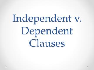 Independent v. Dependent Clauses
