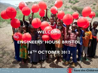 Welcome Engineers' House Bristol  16 th  October 2012