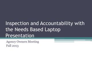 Inspection and Accountability with the Needs Based Laptop Presentation