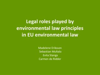 L egal roles played by  environmental law principles  in EU environmental law
