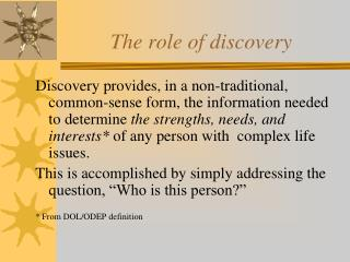 The role of discovery