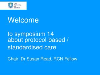 Welcome to symposium 14  about protocol-based / standardised care