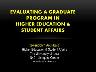 Evaluating a Graduate  Program in  Higher  Education & Student Affairs