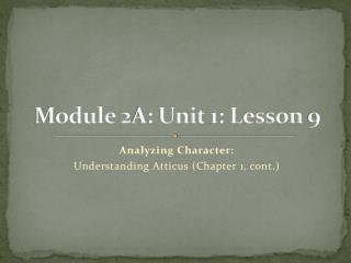 Module 2A: Unit 1: Lesson 9