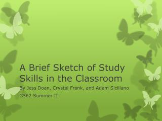 A Brief Sketch of Study Skills in the Classroom