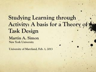 Studying  Learning  t hrough  A ctivity : A basis for a  Theory  of  Task  D esign