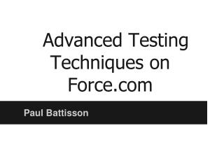 Advanced Testing Techniques on Force