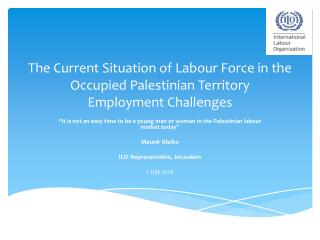 """It is not an easy time to be a young man or woman in the Palestinian  labour  market today"""