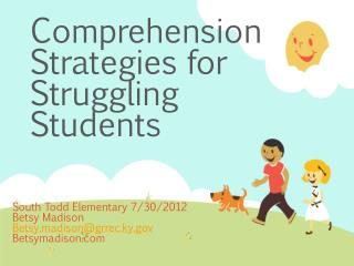 Comprehension Strategies for Struggling Students