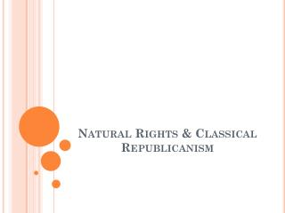 Natural Rights & Classical Republicanism