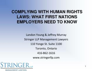 COMPLYING WITH HUMAN RIGHTS LAWS: WHAT FIRST NATIONS EMPLOYERS NEED TO KNOW