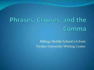 Phrases, Clauses, and the Comma