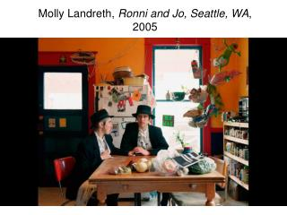 Molly  Landreth ,  Ronni  and Jo, Seattle, WA , 2005