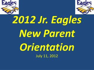 2012 Jr. Eagles New Parent Orientation