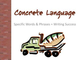 Specific Words & Phrases = Writing Success