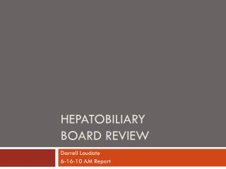 Hepatobiliary Board review