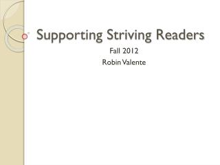 Supporting Striving Readers