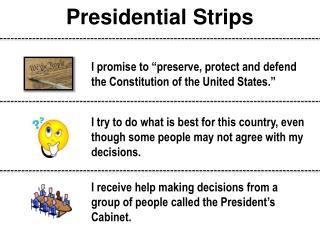 Presidential Strips