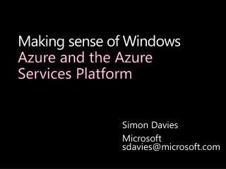 Making sense of  Windows  Azure and the Azure Services Platform