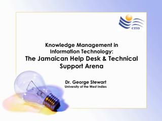 Knowledge Management in  Information Technology:  The Jamaican Help Desk & Technical Support Arena