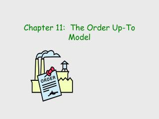 Chapter 11:  The Order Up-To Model