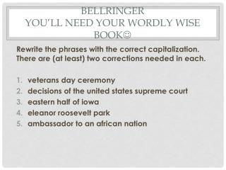 Bellringer you'll need your  wordly wise book 