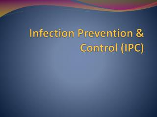 Infection Prevention & Control (IPC)
