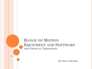 Range of Motion Equipment and Software for Physical Therapists