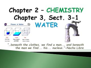 Chapter 2 –  CHEMISTRY Chapter 3, Sect. 3-1 WATER