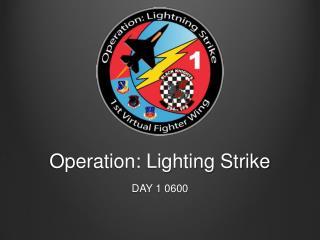 Operation: Lighting Strike