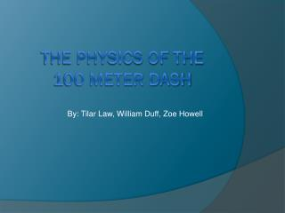 The Physics of the  100 meter dash