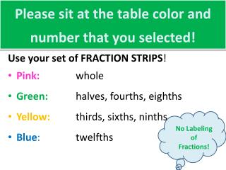 Please sit at the table color and number that you selected!