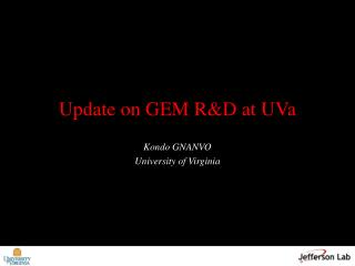 Update on GEM R&D at  UVa