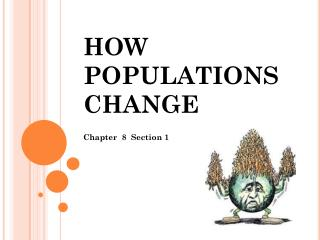 HOW POPULATIONS CHANGE
