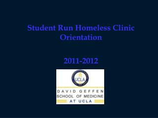 Student Run Homeless Clinic Orientation 2011-2012