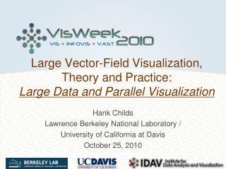 Large Vector-Field Visualization, Theory and Practice: Large Data and Parallel Visualization