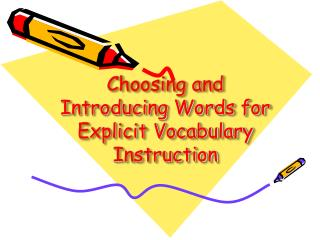Choosing and Introducing Words for Explicit Vocabulary Instruction