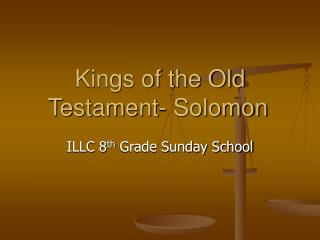 Kings of the Old Testament- Solomon