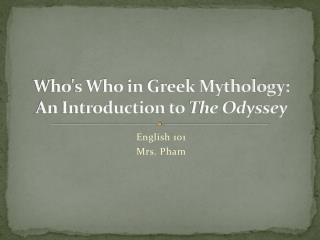 Who's Who in Greek Mythology:  An Introduction to  The Odyssey