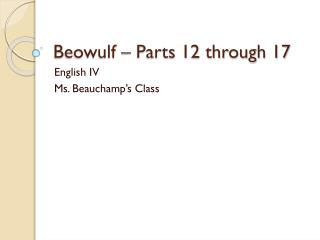 Beowulf – Parts 12 through 17