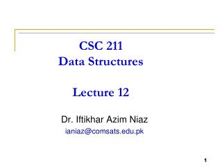 CSC 211 Data Structures Lecture 12