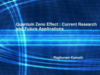 Quantum Zeno Effect : Current Research and Future Applications