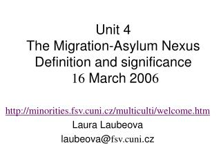 Unit 4 The Migration-Asylum Nexus Definition and significance 16  March 200 6