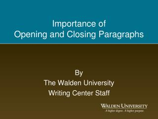 Importance of  Opening and Closing Paragraphs