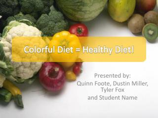 Colorful Diet = Healthy Diet!